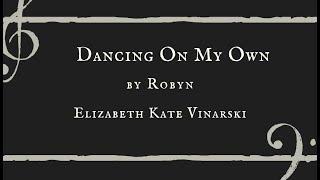Dancing On My Own Cover - Elizabeth Kate Vinarski