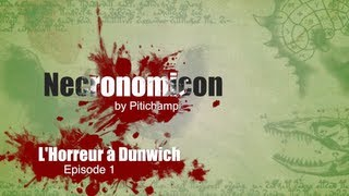 💀 ▶Necronomicon - L'Horreur à Dunwich - Episode 1◀ 🐙