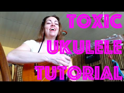 How to Play TOXIC ~ Britney Spears Ukulele Lesson