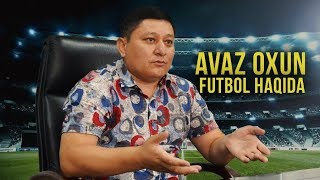 Avaz Oxundan futbol haqida jiddiy hazil (treyler)