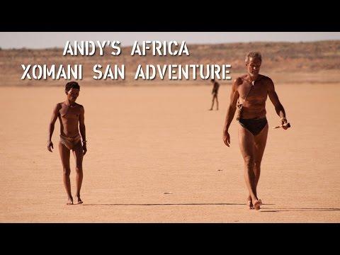 ANDY'S AFRICA XOMANI SAN ADVENTURE