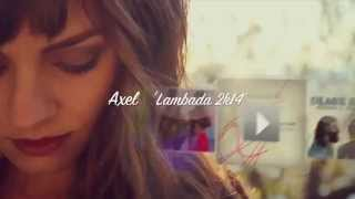 Axel - Lambada 2k14 (ReMode) VIDEO
