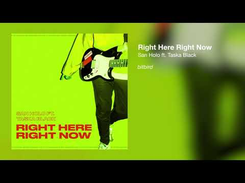 San Holo - Right Here, Right Now (ft. Taska Black) [Official Audio]