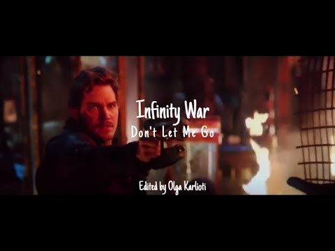 Avengers: Infinity War // Deaths Tribute | Don't Let Me Go + lyrics