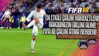 FIFA 18 - EN ETKILI SKILL/ÇALIM HAREKETLERI! RAKIPLERINIZI ÇILDIRTIN! FIFA 18 ÇALIM ATMA REHBERİ!