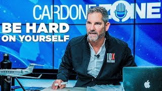 Be Hard on Yourself  - Grant Cardone