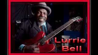 Lurrie Bell ~