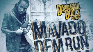 Mavado - Dem Run Een (Raw) Dancehall Bully Riddim - August 2016