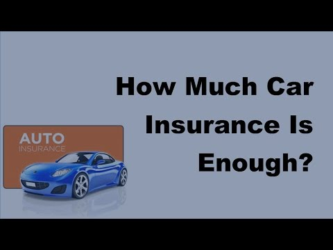 2017 Auto Insurance Tips |  How Much Car Insurance Is Enough