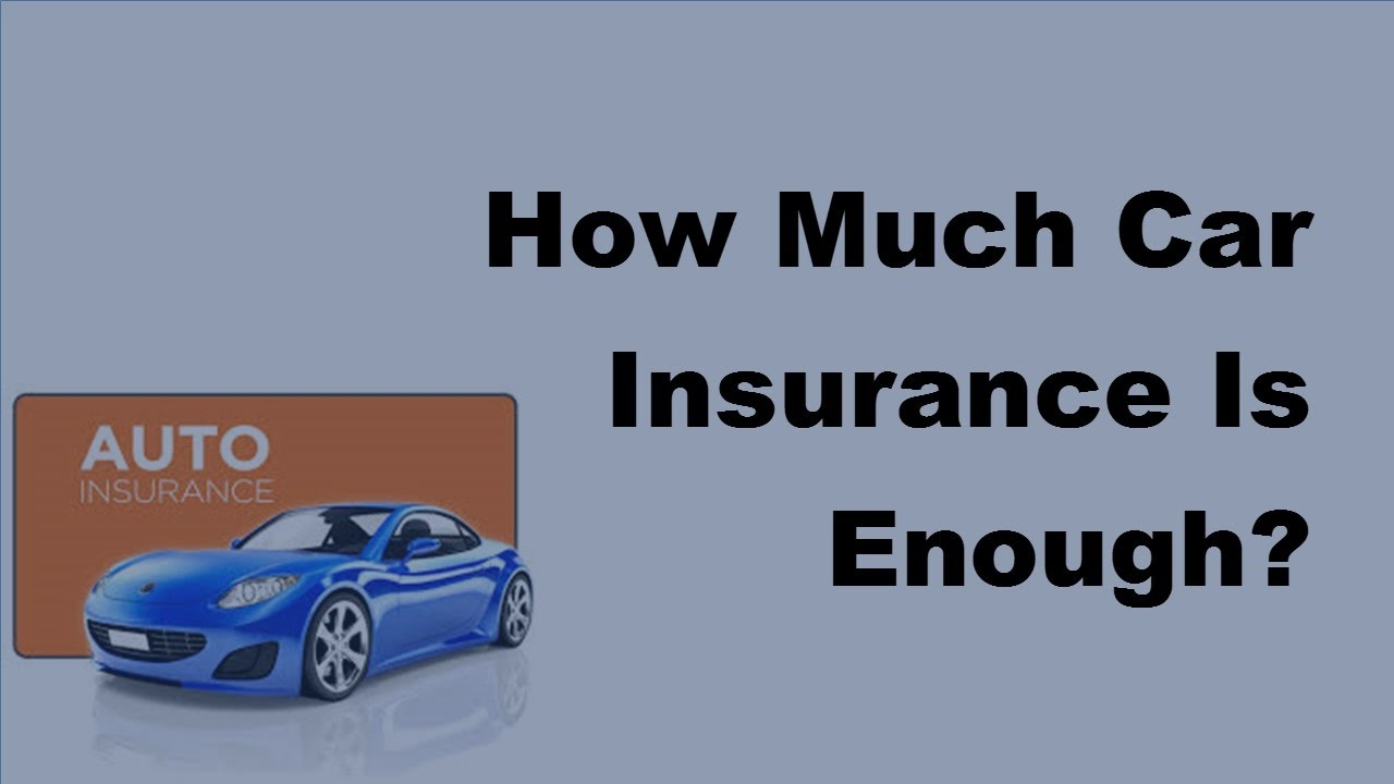 2017 auto insurance tips how much car insurance is enough youtube. Black Bedroom Furniture Sets. Home Design Ideas