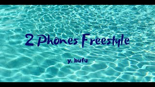 y. bufu - 2 Phones Freestyle (prod. Young Tailor)
