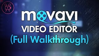 How To Edit Videos With Movavi Video Editor (Tutorial)