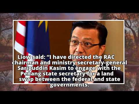 Transport ministry wants land swap deal with Penang govt, says Liow