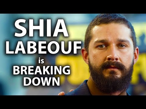 Shia LaBeouf is Breaking Down
