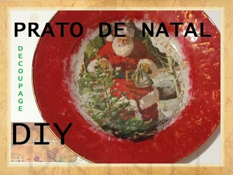 Prato de Natal em Decoupage (Christmas plate - Decoupage), como fazer? - DIY - VIDEO