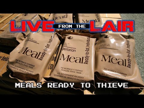 Meals Ready to Thieve   Live From The Lair