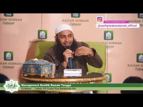[ Surabaya ] Management Konflik Rumah Tangga - Ustadz DR Syafiq Riza Basalamah MA
