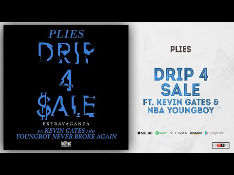 Plies – Drip 4 Sale (Remix) Ft. Kevin Gates & NBA YoungBoy