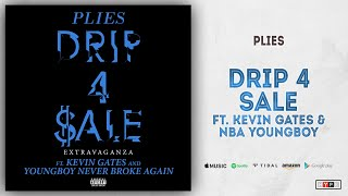Plies - Drip 4 Sale (Remix) Ft. Kevin Gates & NBA YoungBoy