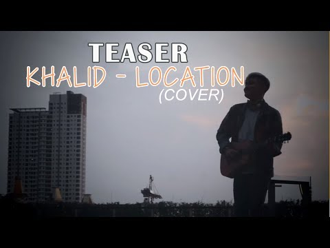 Teaser Location - Khalid (cover Rizky Febian)