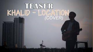 Teaser Location - Khalid (cover Rizky Febian)