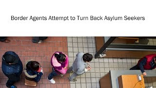 Recording: Border Agents Attempt to Turn Back Asylum Seekers