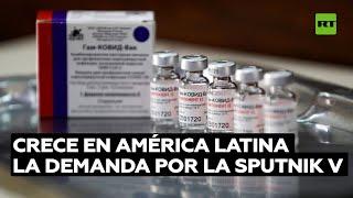 Crece en América Latina la demanda por la vacuna rusa Sputnik V
