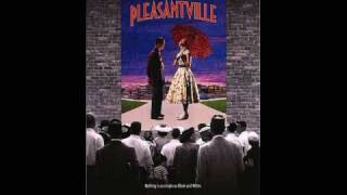 1. Across the Universe - Pleasantville Music from the Motion Picture