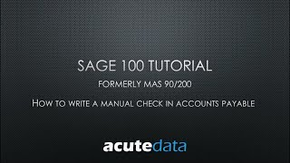 Sage 100 - How To Create A Manual Check in Accounts Payable (formerly MAS 90 / 200)