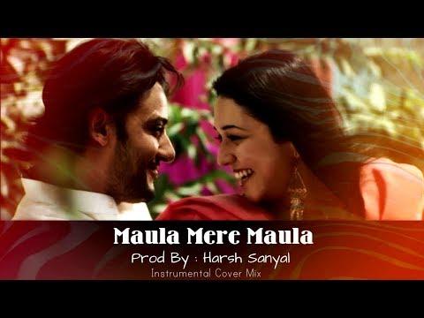 Maula Mere Maula ❤ Instrumental Cover Mix (Roopkumar Rathod/Anwar)  | Harsh Sanyal |