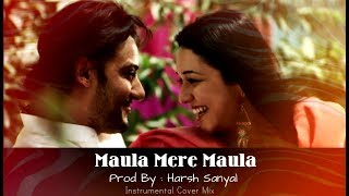 Maula mere ❤ instrumental cover mix (roopkumar rathod/anwar) | harsh sanyal
