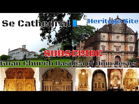 Church Goa, Basilica of Bom Jesus & Se cathedral, India