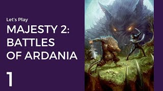 Let's Play Majesty 2: Battles of Ardania #1 | The Lonely Mage