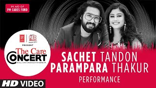The Care Concert - Sachet Tandon & Parampara Thakur | PM CARES FUND | T-Series | Red FM