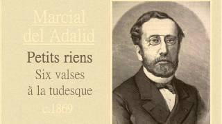 """Marcial del Adalid: Nº6 de """"Petits riens"""", Six valses à la tudesque (c.1869)"""