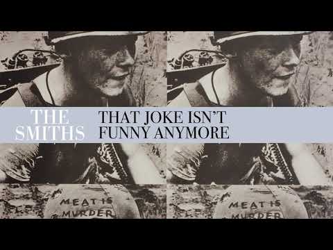The Smiths - That Joke Isn't Funny Anymore