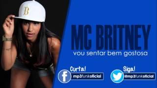 Mc Britney - Vou sentar bem Gostosa