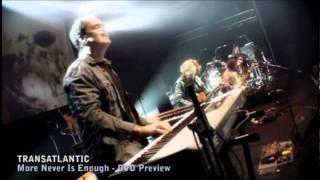 Transatlantic - More Never Is Enough (DVD PREVIEW)