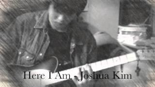 Here I Am - Joshua Kim