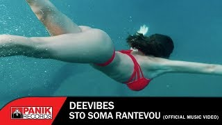 Deevibes - Στο σώμα ραντεβού | Sto soma rantevou - Official Music Video