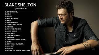 Blake Shelton Greatest Hits Full Album - Best Songs of Blake Shelton