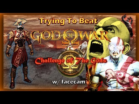 Trying To Beat: God of War - Challenge of The Gods - w/facecam [EXPLICIT]