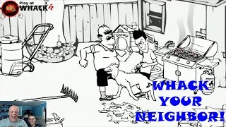 """Whack Your Neighbor"" Is Fun! - Help Me Get The Last One!"