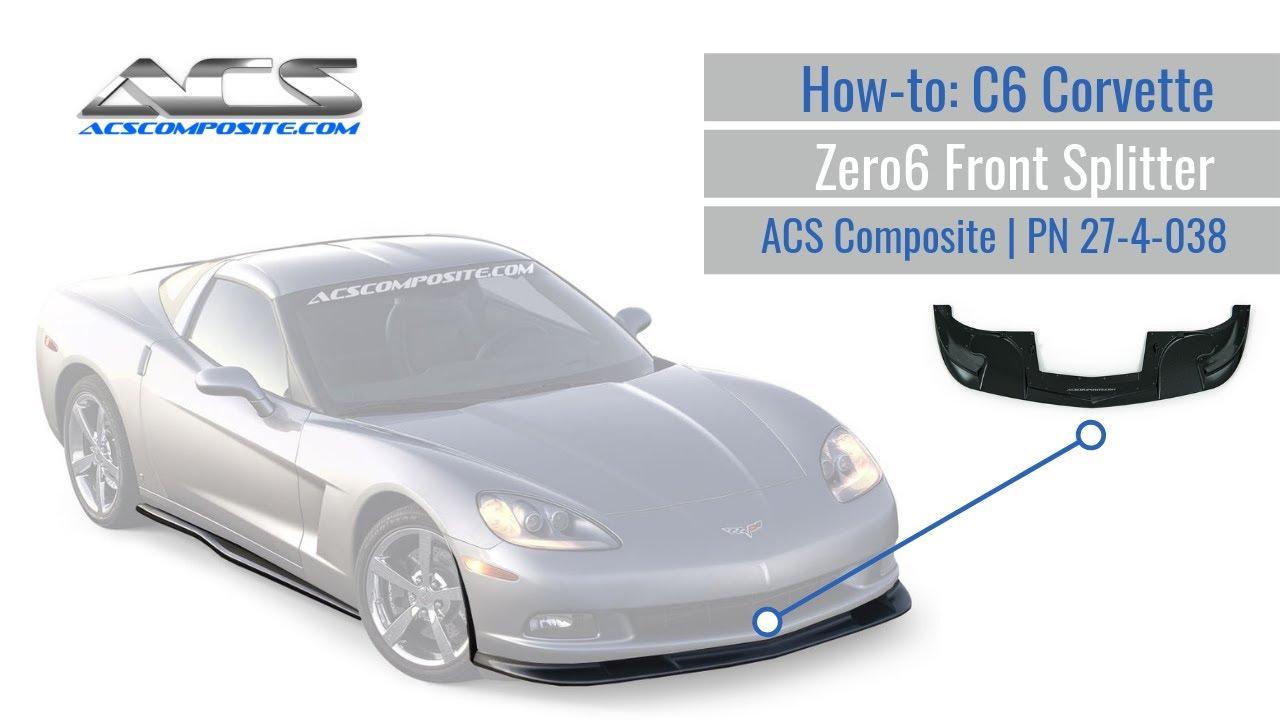 How To Installing Acs Composite Zero6 C6 2005 2013 Corvette Front Splitter Pn 27 4 038 Youtube