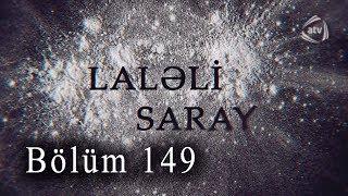 Laləli Saray (149-cu bölüm)