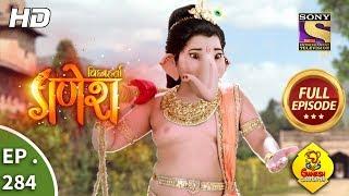 Vighnaharta Ganesh - Ep 284 - Full Episode - 21st September, 2018