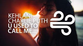 kehlani charlie puth u used to call me on my cell phone
