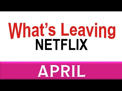 What's Leaving Netflix: April 2018