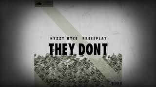 Nyzzy Nyce - They Don't prod. By Press Play