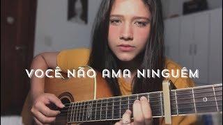 Baixar Você não ama ninguém - Beatriz Marques (cover)